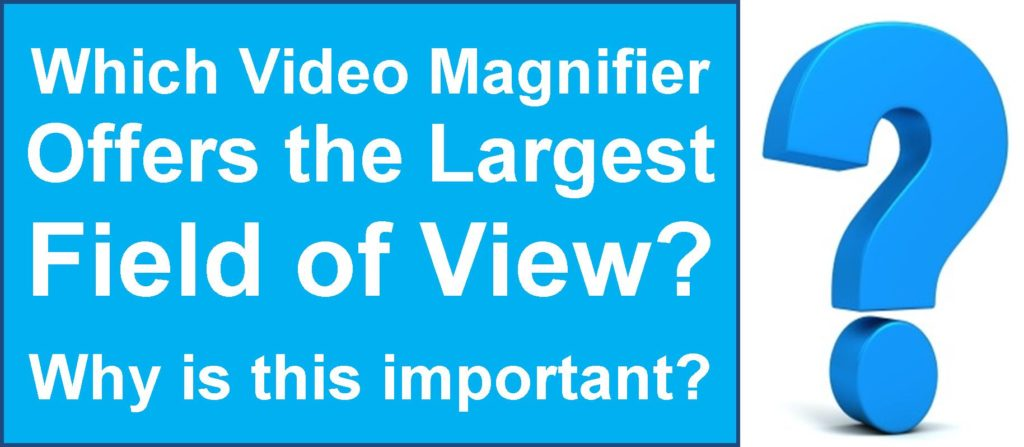 What video magnifier has the largest field of view? Acrobat HD