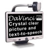 Davinci low vision electronic magnifier. Use it to see near, far and everywhere in between