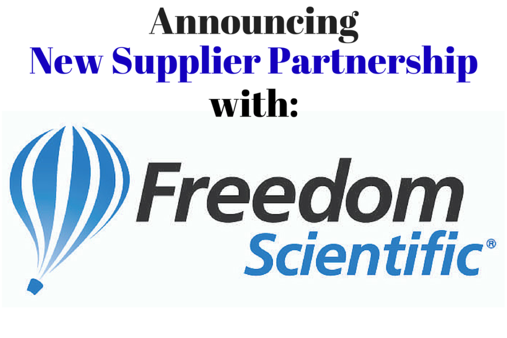 Announcing New Supplier Partnership with Freedom Scientific