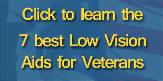 Click to learn the 7 best low vision and blindness aids for veterans