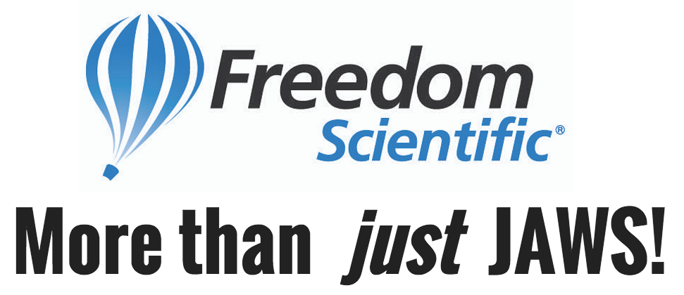 Freedom Scientific more than just JAWS