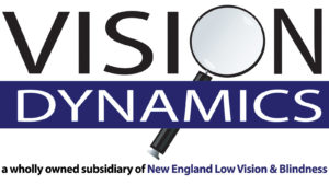Vision Dynamics is a wholly owned subsidiary of New England Low Vision and Blindness