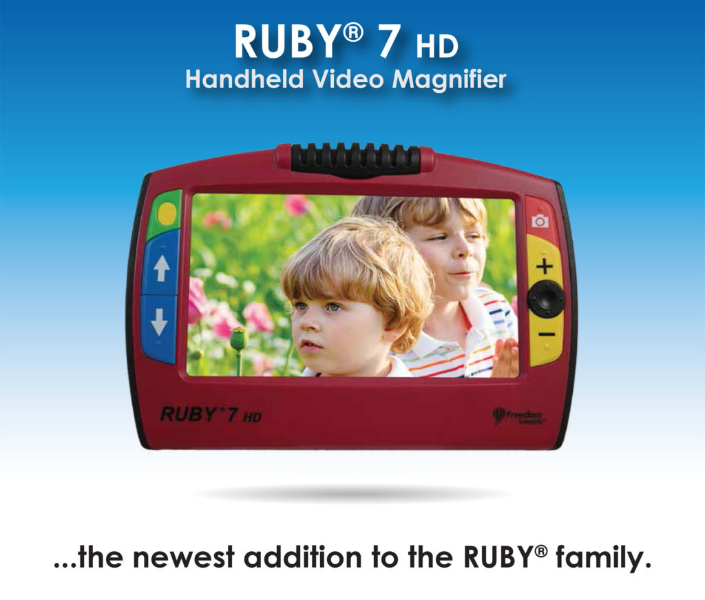 It's Here—Freedom Scientific's All New Ruby 7 HD Technology