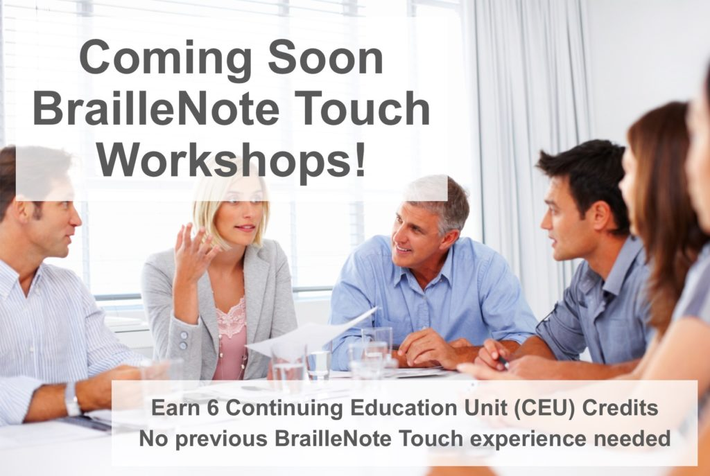 BrailleNote Touch Workshop Coming Soon
