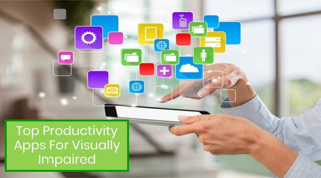 Top Productivity Apps for the Blind and Visually Impaired Tech Tips Technology Training