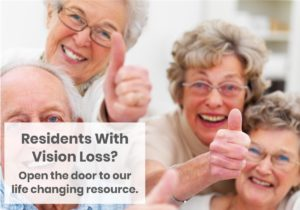 Residents at Retirement Community with thumbs up; Text reads - Residents With Vision Loss? Open the door to our life changing resource.