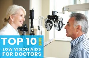 Top 10 Low Vision Products for Doctors - 2018 Technology Top Choices