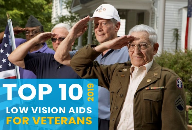 Top 10 Low Vision Products for Veterans - 2019 Technology Top Choices Veterans