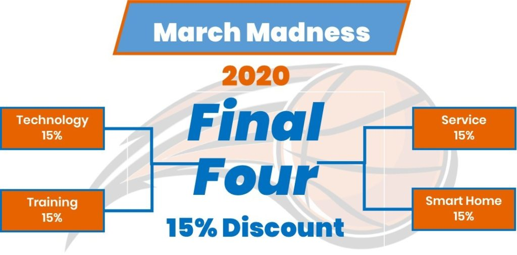 March Madness 2020 Sale Care Smart Homes Technology Training