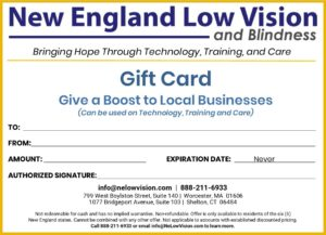 New England Low Vision & Blindness Gift Card Care Technology Top Choices Training