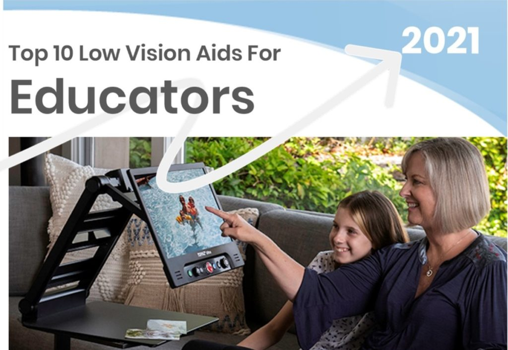 Top 10 Low Vision Products for Schools and Educators - 2021 Education Technology Top Choices