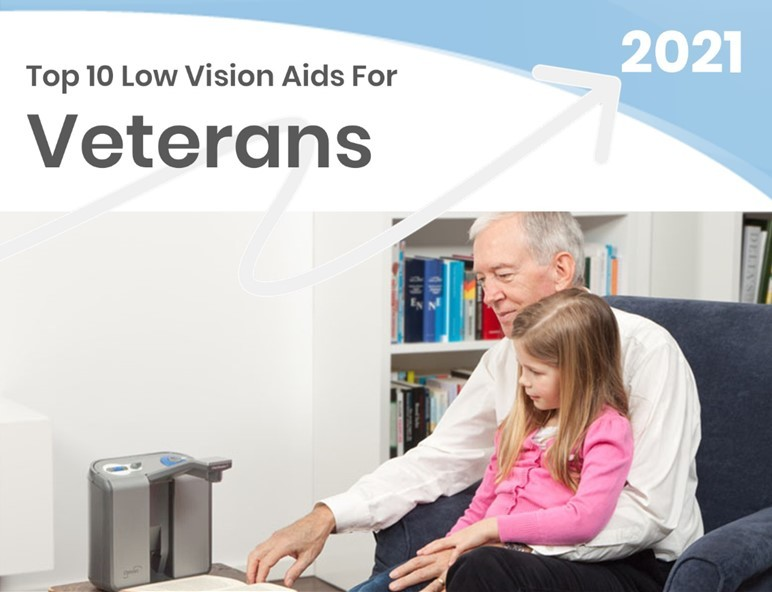Top 10 Low Vision Products for Veterans - 2021 Technology Top Choices Veterans