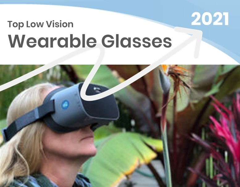 Top Low Vision Wearable Glasses - 2021 Technology Top Choices